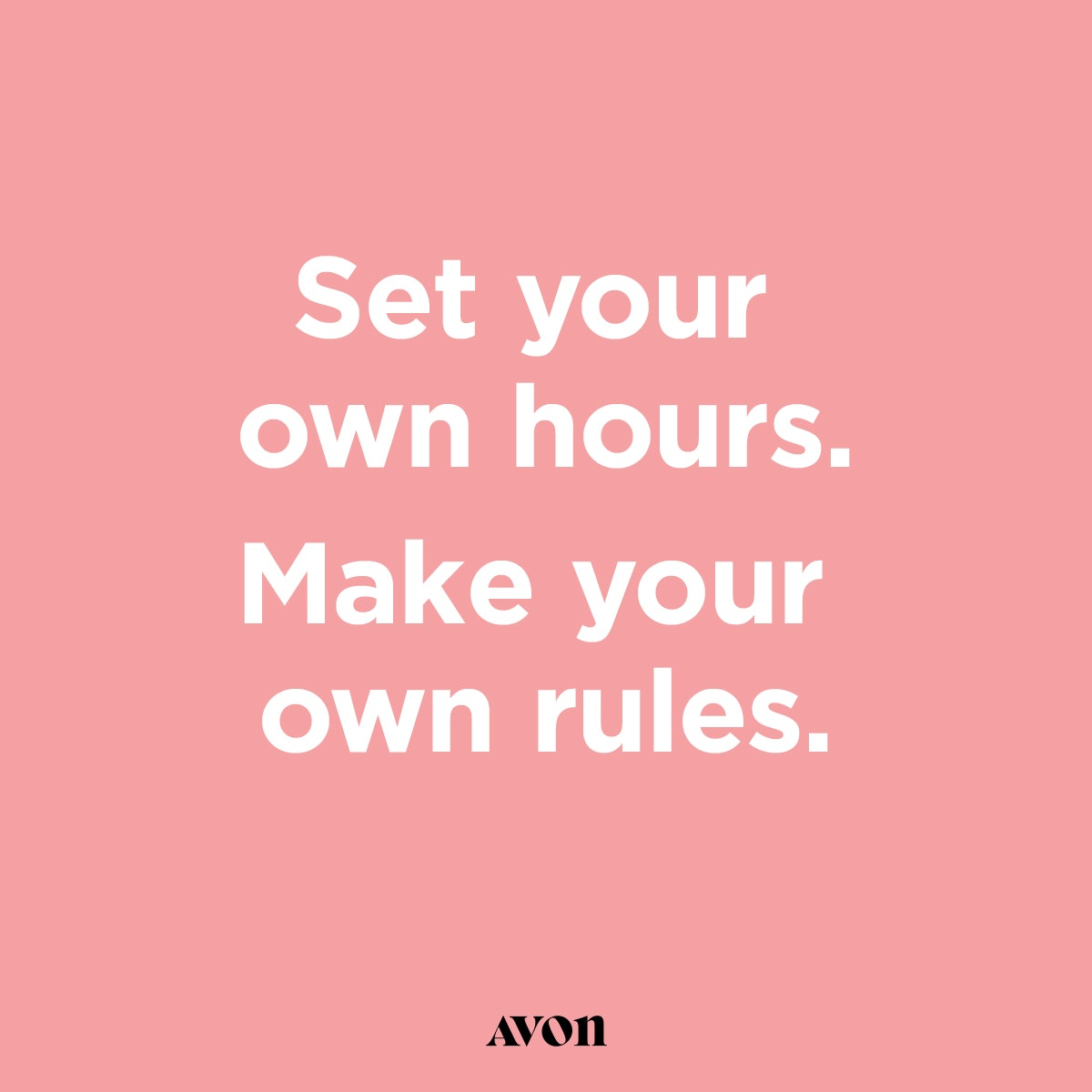 Set your own hours.  Make your own rules.  Join the Avon Nation! https://www.youravon.com/home/join?siteid=avon&p=BaRTop&c=BaRTop&s=BaRTop&shopURL=mybeauty