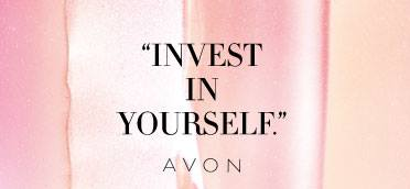 Invest in Yourself - Join the Avon Nation