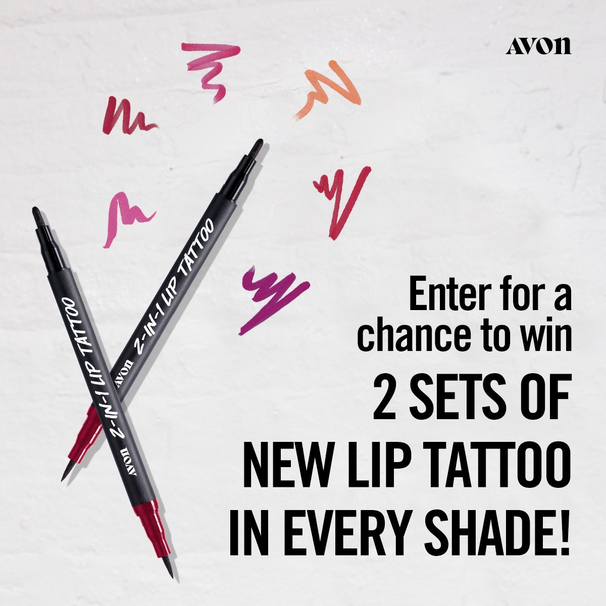 Avon Sweepstakes!  Win 2 sets of the new 2-In-1 Lip Tattoo in every shade!