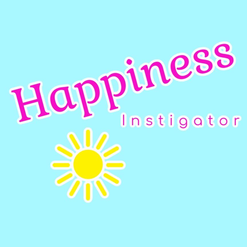 Be a Happiness Instigator!  Jfays Beauty Blog https://jfaysbeauty.blog