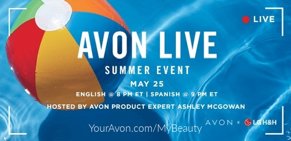 Avon's Live Summer Event May 25th.