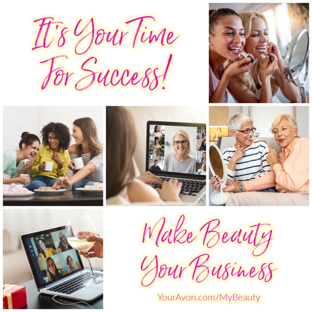 It's Your Time for Success! Make beauty your business.  Join Avon today!