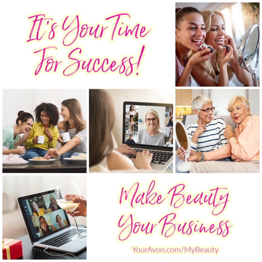 It's Your Time for Success.  Make Beauty your Business.  Sign up for Avon today.