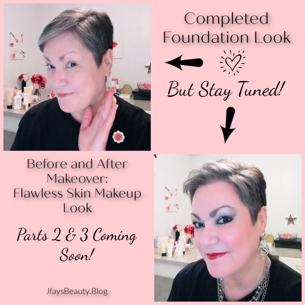 Before and After Makeover:  Flawless Skin Makeup Look.  3 Part Series on Jfay's Beauty Blog.  Over 50 Beauty, Makeup, and Skincare
